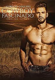 Cowboy Fascinado (Série Fox Livro 3)