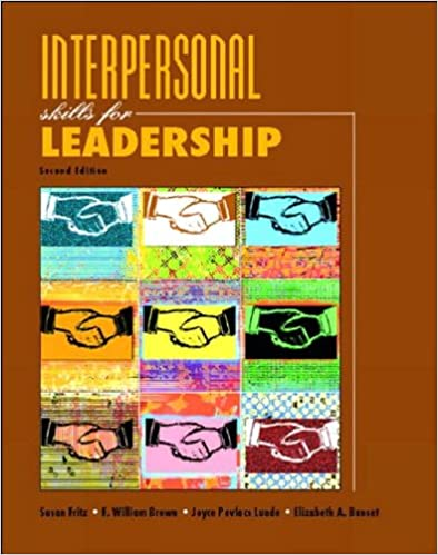 Interpersonal Skills for Leadership (2nd Edition) (text only) 2 edition by S.M.Fritz.J.P.Lunde.W.Brown.E.A.Banset