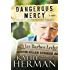 Dangerous Mercy: A Novel (Secrets of Roux River Bayou Book 2)