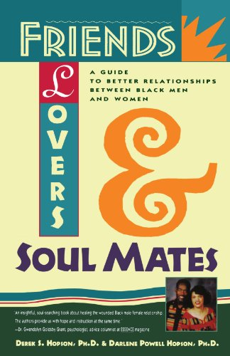 Friends, Lovers, and Soulmates: A Guide to Better Relationships Between Black Men and Women (Dating For Women Black)