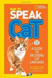 img - for How to Speak Cat: A Guide to Decoding Cat Language book / textbook / text book
