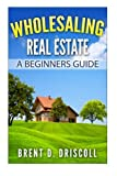 img - for Wholesaling Real Estate: A Beginners Guide book / textbook / text book