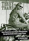 Terry the Tramp: Vom Stuntman zum Vagos-Präsidenten: Das gefährliche Leben eines 1%ers