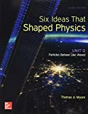 Six Ideas That Shaped Physics: Unit Q - Particles Behave Like Waves (WCB Physics)