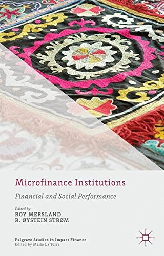 Microfinance Institutions: Financial and Social Performance (Palgrave Studies in Impact Finance) by Palgrave Macmillan