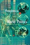 Metaphorical World Politics, , 0870137263