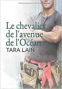 Le Chevalier de L'Avenue de L'Ocean (French Edition): Tara