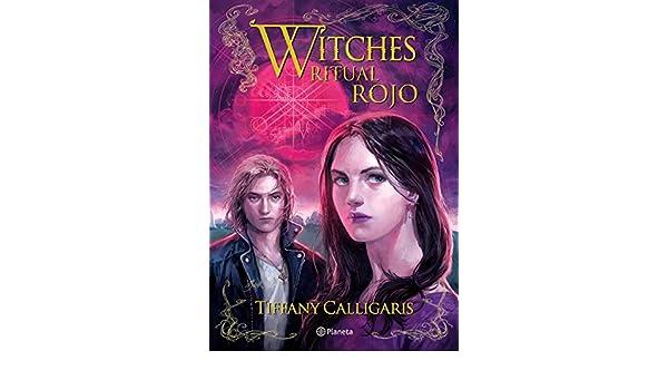Amazon.com: Witches 4. Ritual rojo (Spanish Edition) eBook: Tiffany Calligaris: Kindle Store