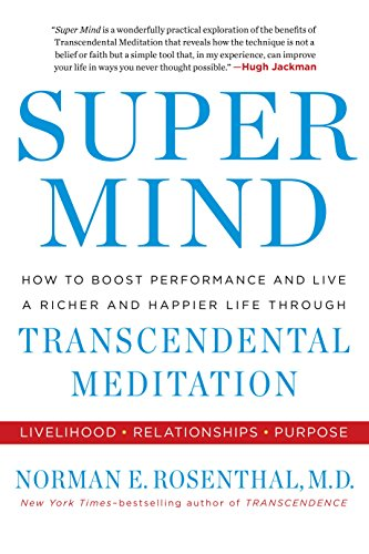 Super Mind: How to Boost Performance and Live a Richer and Happier Life ThroughTranscendental Meditation cover