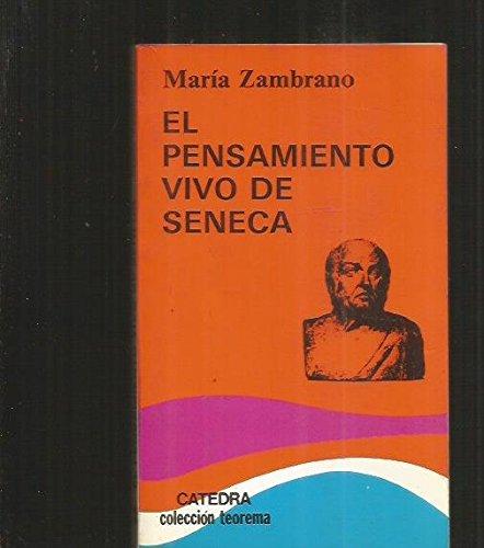 El pensamiento vivo de Seneca/ The Live Thought of Seneca (Colección Teorema) (Spanish Edition) pdf epub