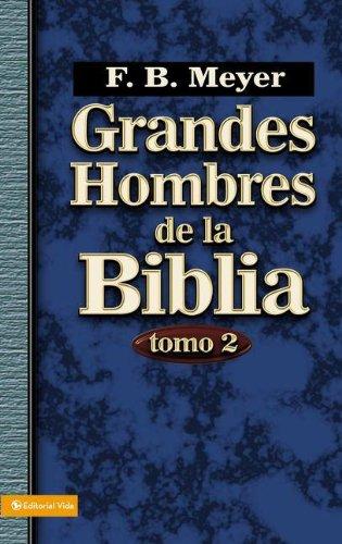 Grandes hombres de la Biblia, tomo 2 (Spanish Edition) pdf epub