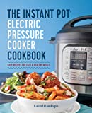 Image of The Instant Pot® Electric Pressure Cooker Cookbook: Easy Recipes for Fast & Healthy Meals