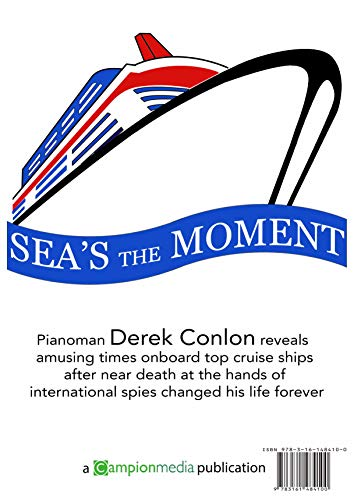 (Sea's the Moment: Pianoman Derek Conlon recalls amusing times onboard top cruise ships after near death at the hands of international)
