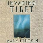 Invading Tibet | Mark Frutkin
