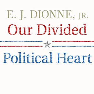 Our Divided Political Heart Audiobook