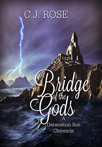 Bridge of the Gods (A  Generation Son Chronicle)