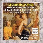 lechner sprüche von leben und tod Leonhard Lechner, Konrad Junghanel (dir.), Cantus Colln (Cologne  lechner sprüche von leben und tod