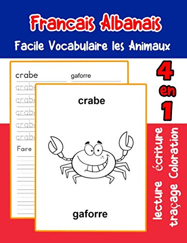 Francais Albanais Facile Vocabulaire les Animaux: De base Français Albanais fiche de vocabulaire pour les enfants a1 a2 b1 b2 c1 c2 ce1 ce2 cm1 cm2 ... une image en francais) (French Edition)