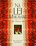 Na Lei Makamae: The Treasured Lei (A Latitude 20 Book)