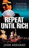 By JOSH AXELRAD REPEAT UNTIL RICH [Paperback]