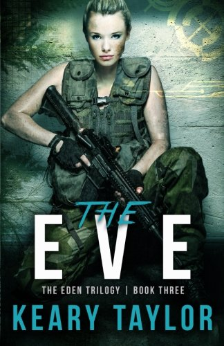 The Eve (The Eden Trilogy) (Volume 3)