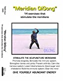 Meridian QiGong: 14 exercises that stimulate the meridians