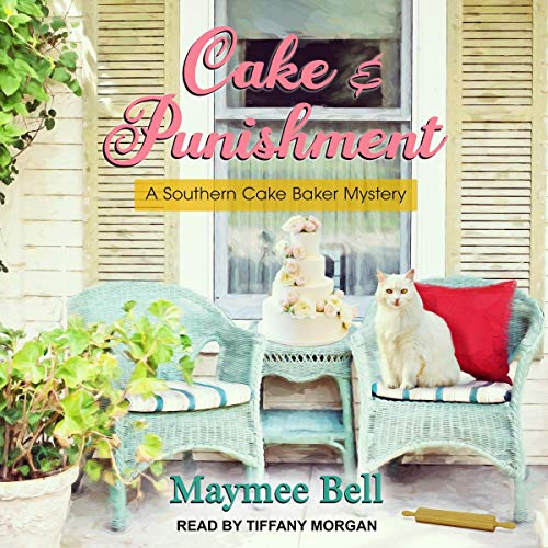 (Cake and Punishment: Southern Cake Baker Mystery, Book 1)