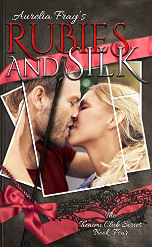 Rubies and Silk (The Tienimi Club Series Book 4)