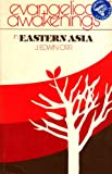 Evangelical Awakenings in Eastern Asia, J. Edwin Orr, 0871231263
