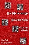 Une tête de martyr - Millénaire par Richard D. Nolane
