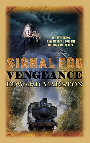 Signal for Vengeance (The Railway Detective Series Book 13)