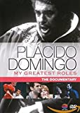 Placido Domingo: My Greatest Roles - The Documentary [DVD] [2011]