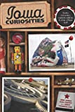 Iowa Curiosities, Eric Jones and Dan Coffey, 0762754192