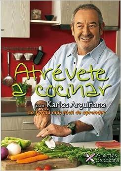 Atrévete A Cocinar: La Forma Más Fácil De Aprender por Karlos Arguiñano epub