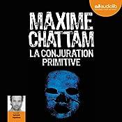 La conjuration primitive (Section de recherches de Paris 1)   Maxime Chattam