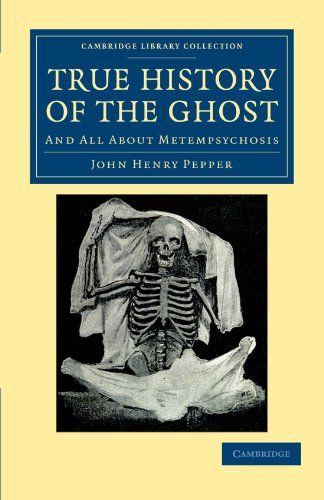 True History of the Ghost: And All about Metempsychosis (Cambridge Library Collection - Spiritualism and Esoteric Knowledge)