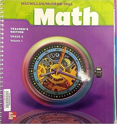 Macmillanmcgraw Hill Math Grade 6 Teachers Edition Vol 1