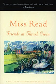 Friends at Thrush Green (Thrush Green series Book 10) by [Read, Miss]
