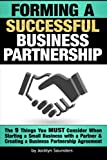img - for Forming a Successful Business Partnership: The 9 Things You MUST Consider When Starting a Small Business with a Partner and Creating a Business Partnership Agreement book / textbook / text book