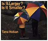 Is It Larger? Is It Smaller?, Tana Hoban, 0688040276
