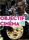 Objectif Cinéma par Guislain