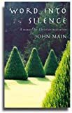 img - for Word into Silence: A Manual for Christian Meditation by John Main OSB (30-Nov-2006) Paperback book / textbook / text book