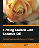Getting Started with Lazarus IDE, Roderick Person, 1782163409