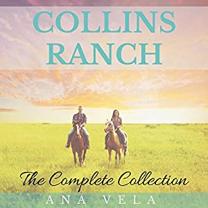 Collins Ranch: The Complete Collection Audiobook