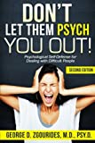 Don't Let Them Psych You Out! Psychological Self-Defense for Dealing with Difficult People - Second Edition, George D. Zgourides, 1105164772