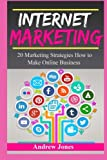 Internet Marketing: A beginners guide how to make online business and to master simple sales techniques (marketing tools, social marketing, social ... money management, make money) (Volume 5)