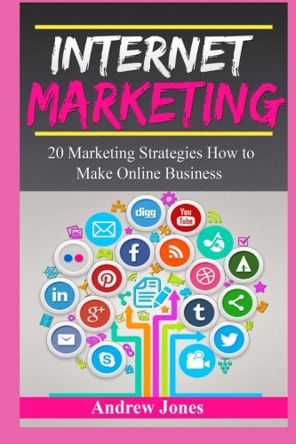Download Internet Marketing: A beginners guide how to make online business and to master simple sales techniques (marketing tools, social marketing, social ... money management, make money) (Volume 5) PDF