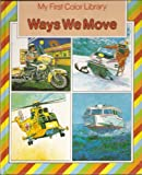img - for Ways We Move (My First Color Library) book / textbook / text book
