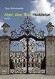 Aber, aber, Doc Huddleton (German Edition)