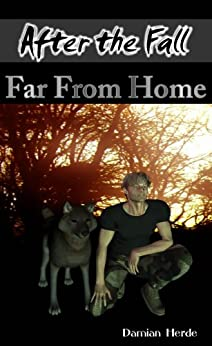 Far From Home (After the Fall Book 4) by [Damian Herde]